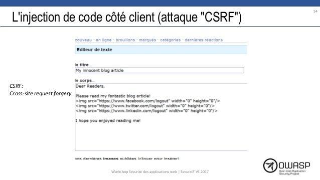 """L'injection de code côté client (attaque """"CSRF"""") 54 CSRF: Cross-site request forgery Workshop Sécurité des applications we..."""