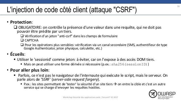 """L'injection de code côté client (attaque """"CSRF"""") • Protection:  OBLIGATOIRE: on contrôle la présence d'une valeur dans un..."""