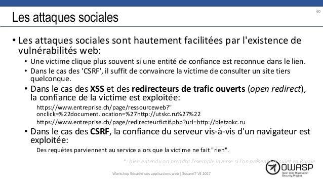 Les attaques sociales • Les attaques sociales sont hautement facilitées par l'existence de vulnérabilités web: • Une victi...