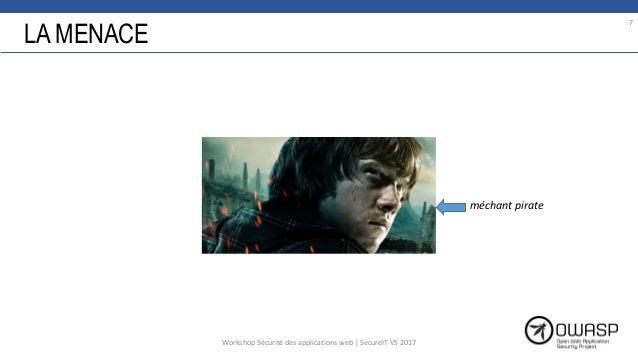 LA MENACE 7 méchant pirate Workshop Sécurité des applications web | SecureIT VS 2017