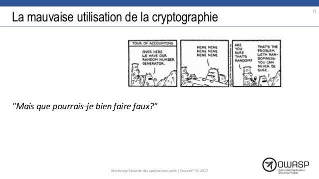 """La mauvaise utilisation de la cryptographie """"Mais que pourrais-je bien faire faux?"""" 71 Workshop Sécurité des applications ..."""