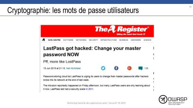 Cryptographie: les mots de passe utilisateurs 76 Workshop Sécurité des applications web | SecureIT VS 2017