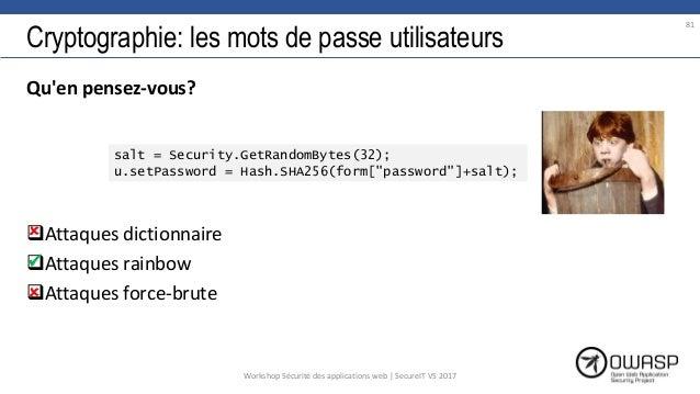 Cryptographie: les mots de passe utilisateurs Qu'en pensez-vous? Attaques dictionnaire Attaques rainbow Attaques force-...