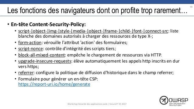Les fonctions des navigateurs dont on profite trop rarement… • En-tête Content-Security-Policy: • script-|object-|img-|sty...