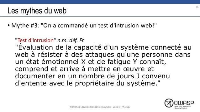 """Les mythes du web • Mythe #3: """"On a commandé un test d'intrusion web!"""" """"Test d'intrusion"""" n.m. déf. Fr. """"Évaluation de la ..."""