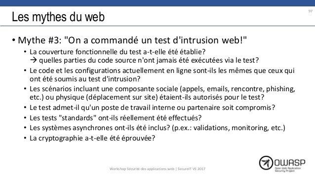 """Les mythes du web • Mythe #3: """"On a commandé un test d'intrusion web!"""" • La couverture fonctionnelle du test a-t-elle été ..."""