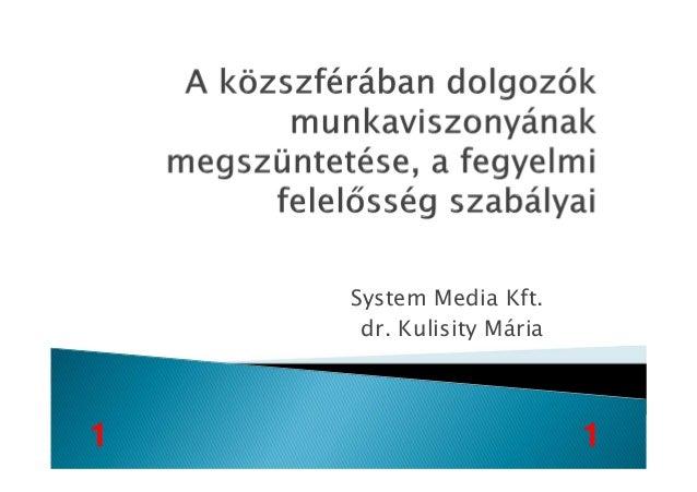 System Media Kft. dr. Kulisity Mária 11