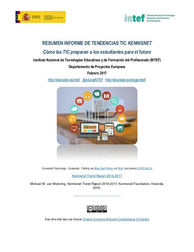 RESUMEN INFORME DE TENDENCIAS TIC KENNISNET Cómo las TIC preparan a los estudiantes para el futuro Instituto Nacional de T...
