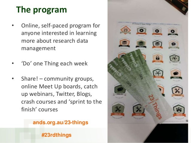 The program • Online, self-paced program for anyone interested in learning more about research data management • 'Do' one ...