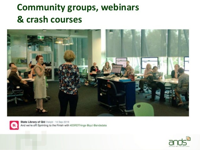 Community groups, webinars & crash courses