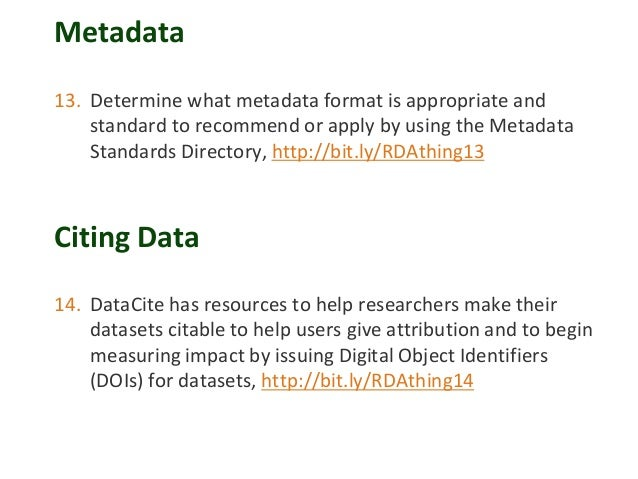Metadata 13. Determine what metadata format is appropriate and standard to recommend or apply by using the Metadata Standa...