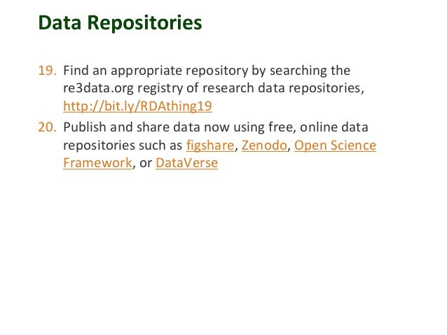 Data Repositories 19. Find an appropriate repository by searching the re3data.org registry of research data repositories, ...