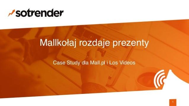 Mallkołaj rozdaje prezenty Case Study dla Mall.pl i Los Videos 1