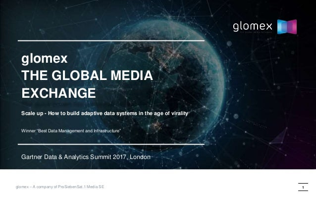1glomex – A company of ProSiebenSat.1 Media SE glomex THE GLOBAL MEDIA EXCHANGE Scale up - How to build adaptive data syst...