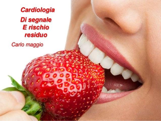 carlomaggio.it Cardiologia Di segnale E rischio residuo Carlo maggio