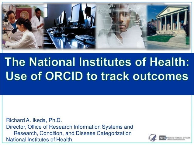 Richard A. Ikeda, Ph.D. Director, Office of Research Information Systems and Research, Condition, and Disease Categorizati...