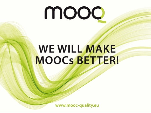 """MOOQ for the quality of MOOCs: """"We will make MOOCs better"""" Quality Reference Framework with indicators for design & compar..."""
