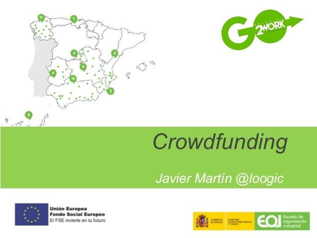 Crowdfunding Javier Martín @loogic