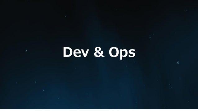 Dev & Ops