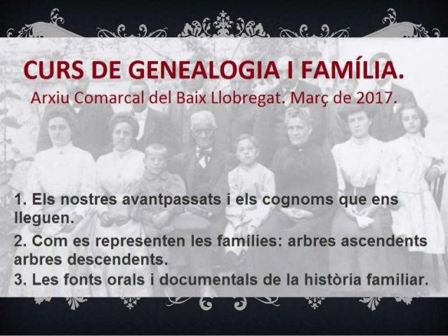 ASCENDENTS O DESCENDENTS, COM OMPLIM ELS ARBRES? Primer, les fonts orals. Després, les fonts documentals: - La família - L...