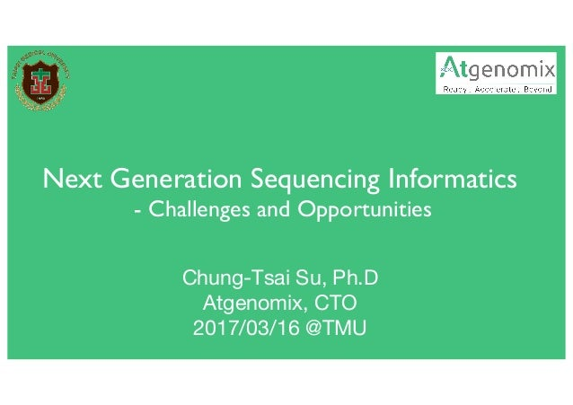Name, Title, Department Date Genome Insight . Inside Genome Next Generation Sequencing Informatics - Challenges and Opport...