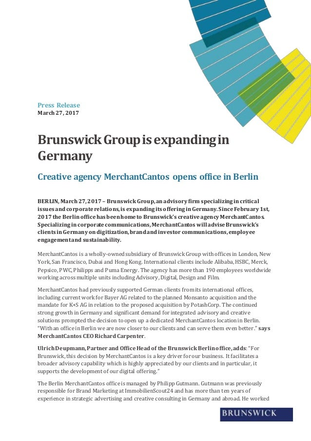 Press Release March27, 2017 BrunswickGroupisexpandingin Germany Creative agency MerchantCantos opens office in Berlin BERL...
