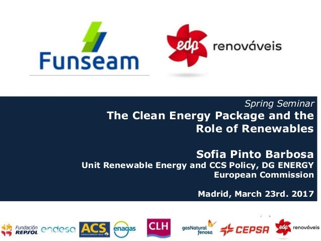 CLEAN ENERGY FOR ALL EUROPEANS Spring Seminar The Clean Energy Package and the Role of Renewables Sofia Pinto Barbosa Unit...