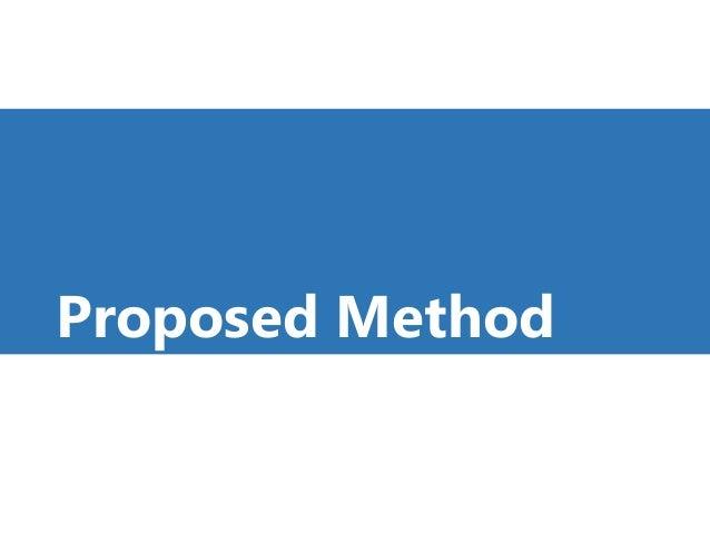 Proposed Method 16