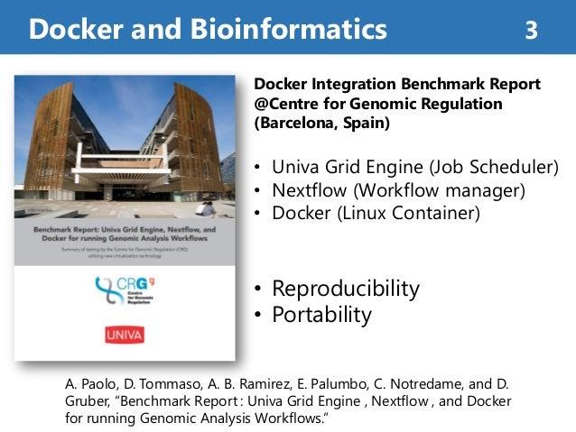"Docker and Bioinformatics 3 A. Paolo, D. Tommaso, A. B. Ramirez, E. Palumbo, C. Notredame, and D. Gruber, ""Benchmark Repor..."