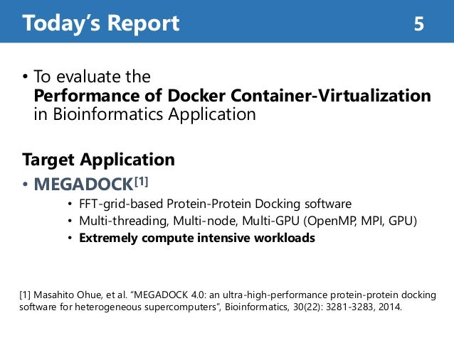 • To evaluate the Performance of Docker Container-Virtualization in Bioinformatics Application Target Application • MEGADO...
