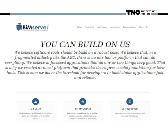 BIMSERVER ARCHITECTURE Plug-ins API / Connections Open standards, Object based versioning, Revisioning, User management, M...