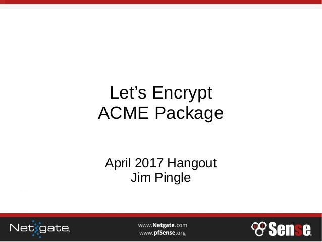 Let's Encrypt - pfSense Hangout April 2017