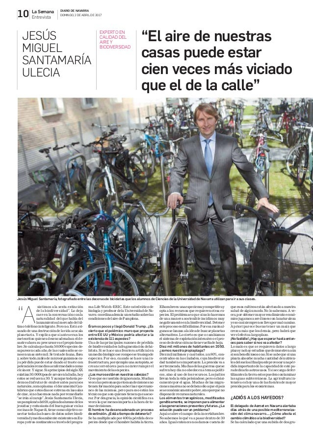 10 La Semana Navarra DIARIO DE NAVARRA DOMINGO, 2 DE ABRIL DE 2017 Entrevista Jesús Miguel Santamaría, fotografiado entre ...