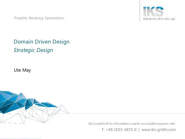 Domain Driven Design 1 | 80 Projekte. Beratung. Spezialisten. Domain Driven Design Ute May Strategic Design