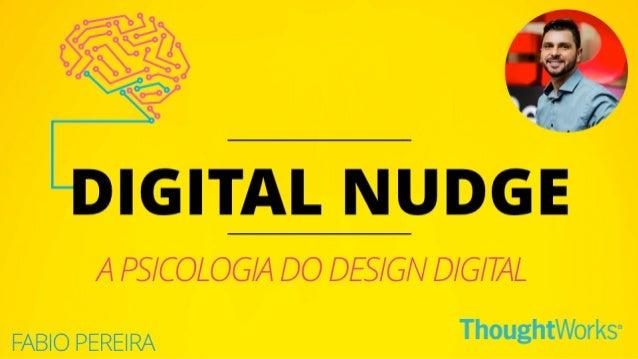 Agile Trends 2017 #DigitalNudge – A psicologia do design