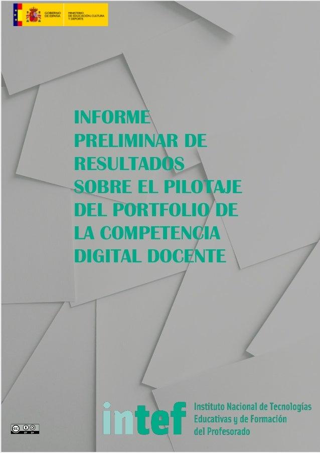 INFORME PRELIMINAR DE RESULTADOS SOBRE EL PILOTAJE DEL PORTFOLIO DE LA COMPETENCIA DIGITAL DOCENTE
