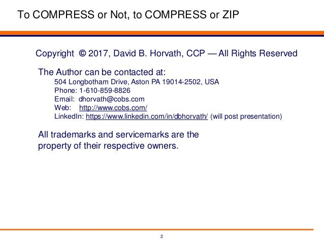 20170419 To COMPRESS or Not, to COMPRESS or ZIP Slide 2
