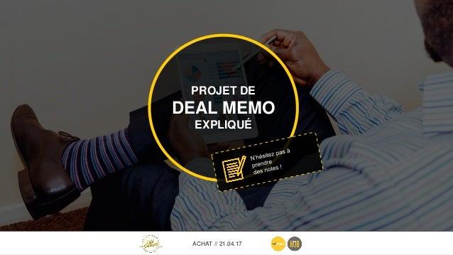 7 PRÉAMBULE Ce deal memo a vocation à permettre à une startup de disposer d'une base de négociation raisonnable avec un gr...