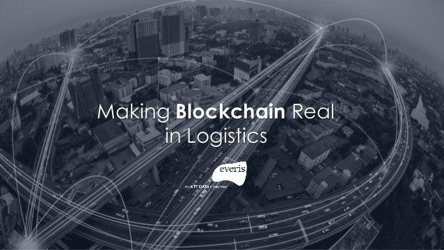 Making Blockchain Real in Logistics