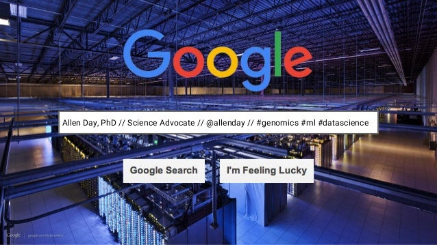 Allen Day, PhD // Science Advocate // @allenday // #genomics #ml #datascience
