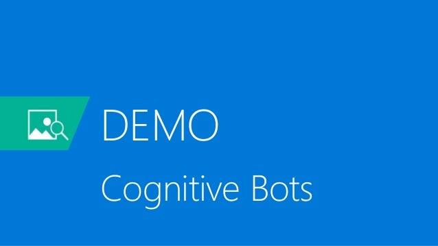 DEMO Cognitive Bots