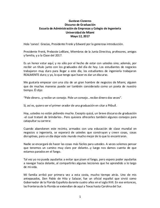 1 Gustavo Cisneros Discurso de Graduación Escuela de Administración de Empresas y Colegio de Ingeniería Universidad de Mia...