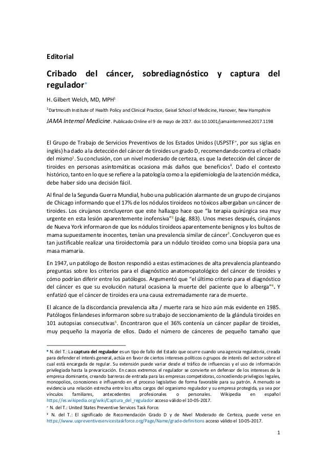 1 Editorial Cribado del cáncer, sobrediagnóstico y captura del regulador∗ H. Gilbert Welch, MD, MPH1 1 Dartmouth Institute...