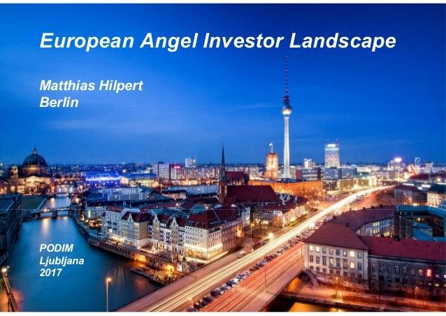 1STRENG VERTAULICHSOLIDLANDS European Angel Investor Landscape Matthias Hilpert Berlin PODIM Ljubljana 2017