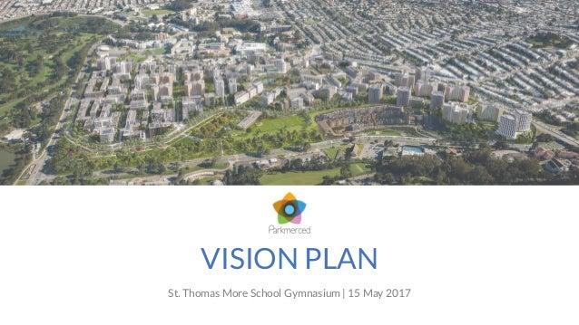 VISION PLAN St. Thomas More School Gymnasium | 15 May 2017