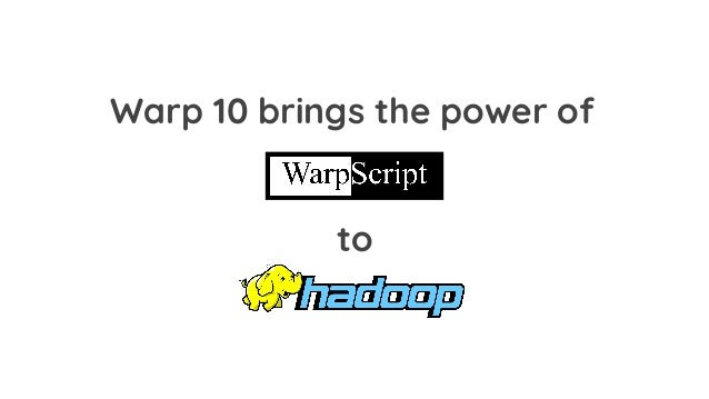 Integration with ■ Enable the use of WarpScript code in the Spark DAG ■ Provide both WarpScriptFunction and WarpScriptFlat...