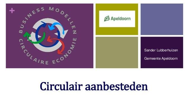 + Circulair aanbesteden 1 Sander Lubberhuizen Gemeente Apeldoorn