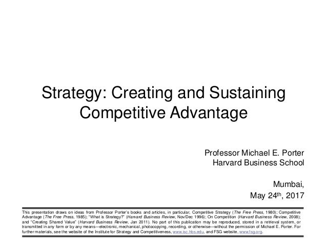 This presentation draws on ideas from Professor Porter's books and articles, in particular, Competitive Strategy (The Free...
