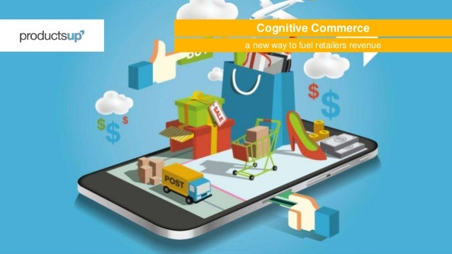 a new way to fuel retailers revenue Cognitive Commerce