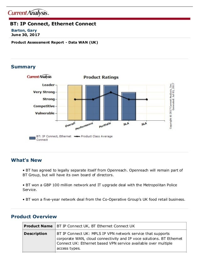 BT: IP Connect, Ethernet Connect Barton, Gary June 30, 2017 Product Assessment Report - Data WAN (UK) Summary What's New •...